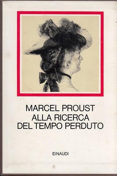 Alla ricerca del tempo perduto nuova edizione italiana condotta sul testo critico francese a cura di paolo serini volume primo volume secondo volume terzo - Proust Marcel