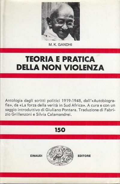 Teoria e pratica della non violenza - Gandhi M.k.