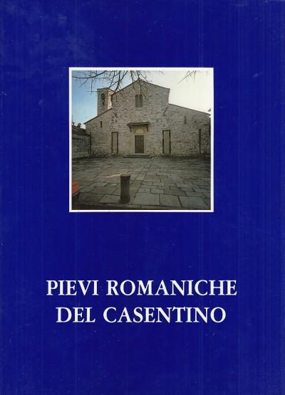 Pievi romaniche del casentino - Scarini Don Alfio