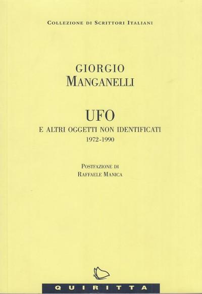 Ufo e altri oggetti non identificati 1972-1990 - Manganelli Giorgio