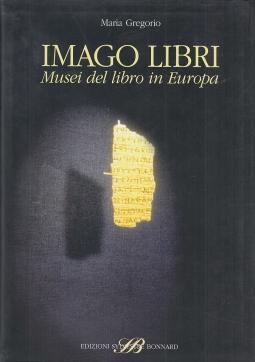 Imago Libri. Musei del libro in Europa