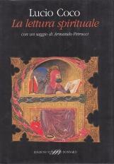 La lettura spirituale. Scrittori cristiani tra Medioevo ed et? moderna