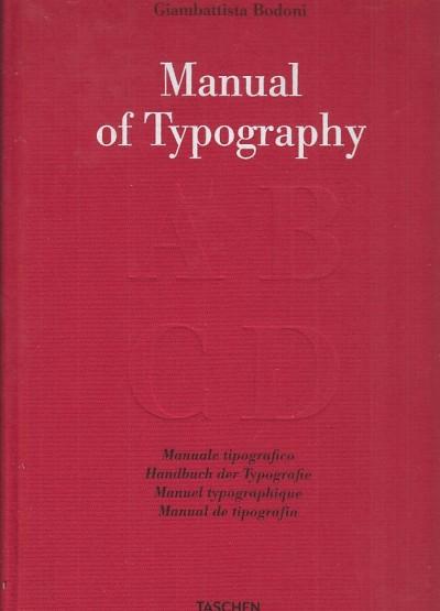 Manual of typography. manuale tipografico 1818 del cavaliere giambattista bodoni - Bodoni Giambattista