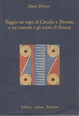 Saggio sui regni di Claudio e Nerone e sui costumi e gli scritti di Seneca