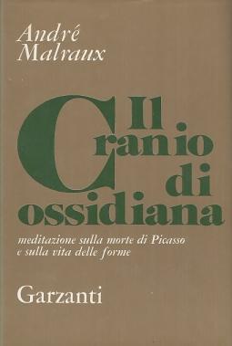 Il cranio di ossidiana. Meditazioni sulla morte di Picasso e sulla vita delle forme.
