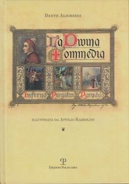 La divina commedia. Illustrata da Attilio Razzolini dalla collezione di cartoline d'epoca di Andrea e Fabrizio Petrioli