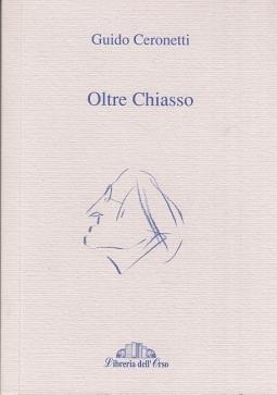 Oltre Chiasso. Collaborazioni ai giornali della Svizzera Italiana 1988-2001