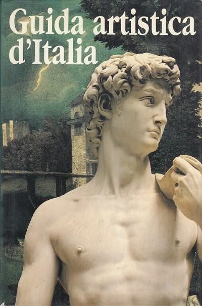 Guida artistica d'italia - Binni Gianfranco (a Cura Di)