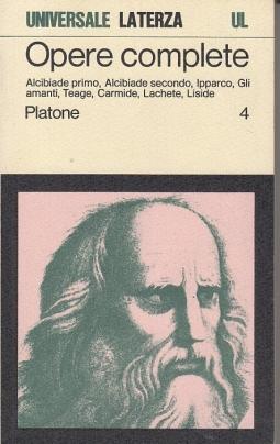 Opere complete Vol. 4 Alcibiade primo, Alcibiade secondo, Ipparco, Gli amanti, Teage, Carmide, LAchete, Liside