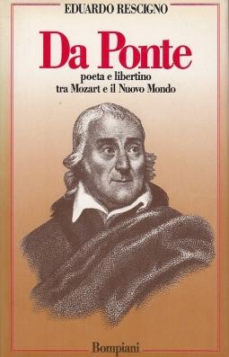 Da Ponte. Poeta e libertino tra Mozart e Il Nuovo Mondo