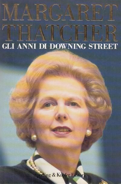 Gli anni di downing street - Thatcher Margaret