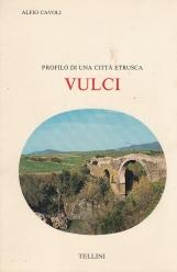 Vulci, profilo di una citt? etrusca