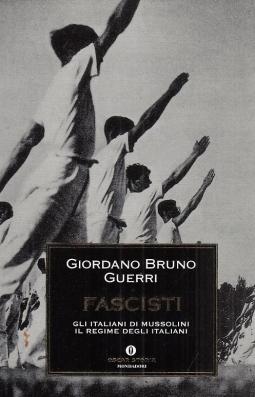 Fascisti. Gli Italiani di Mussolini Il regime degli Italiani