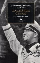 Galeazzo Ciano Una Vita (1903-1944). Oscar Storia