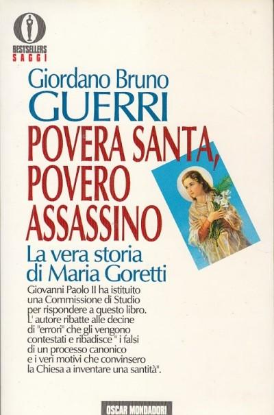 Povera sata povero assassino. la vera storia di maria goretti - Guerri Giordano Bruno