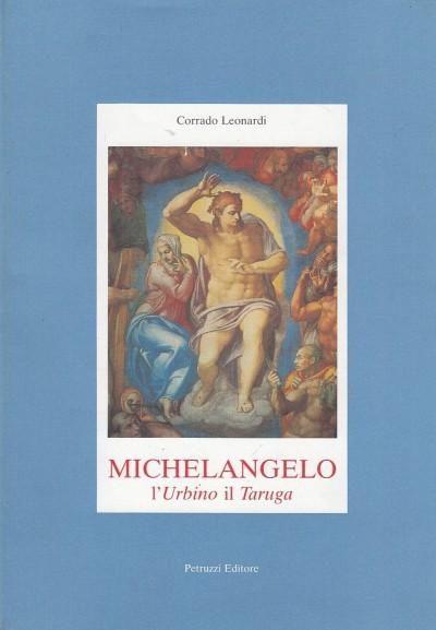 Michelangelo l'urbino il taruga - Leonardi Corrado
