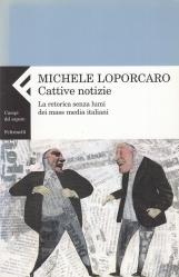 Cattive notizie. La retorica senza lumi dei mass media italiani