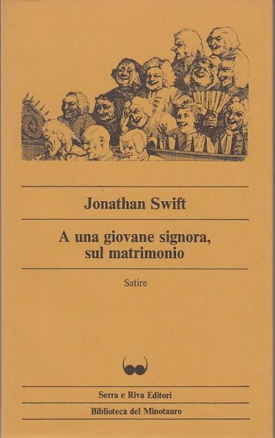 A una giovane signora, sul matrimonio - Swift Jonathan