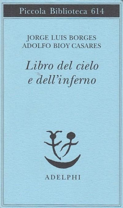 Il libro del cielo e dell'inferno - Borges Jorge Luis, Casares Adolfo Bioy