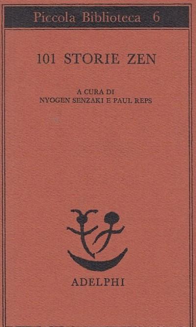 101 storie zen - Senzaki N. E Reps P. (a Cura Di)