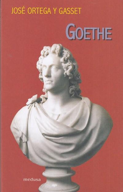 Goethe - Jose Ortega Y Gasset