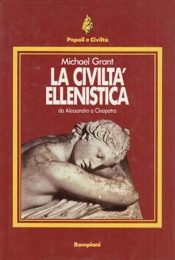 La civilta' ellenistica. Da Alessandro a Cleopatra