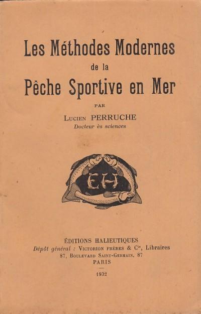 Les methodes modernes de la peche sportive en mer - Perruche Lucien