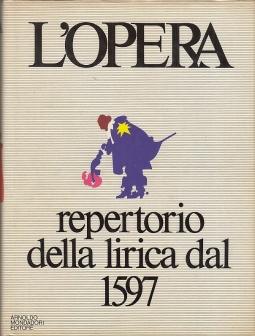 L'opera. Repertorio della lirica dal 1597