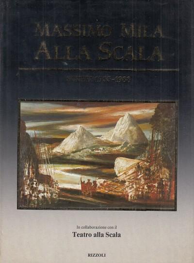 Massimo mila alla scala. scritti 1955-1988 - Garavaglia Renato - Sinigaglia Alberto (a Cura Di)