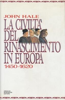 La civilt? del rinascimento in Europa 1450-1620