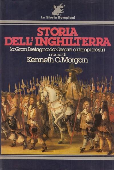 Storia dell'inghilterra la gran bretagna da cesare ai tempi nostri - Morgan O. Kenneth