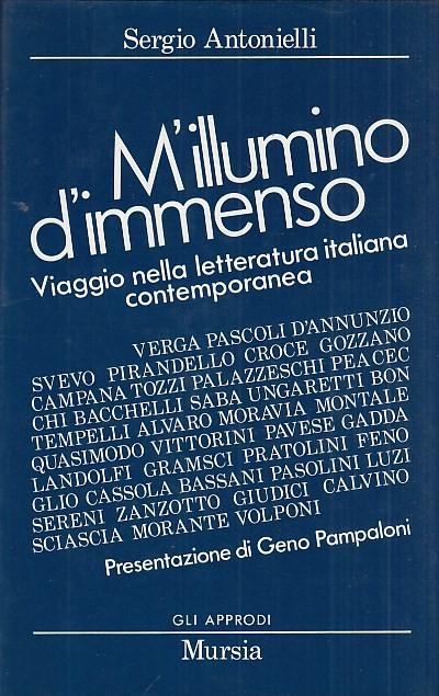 M'illumino d'immenso. viaggio nella letteratura italiana contemporanea - Antonielli Sergio
