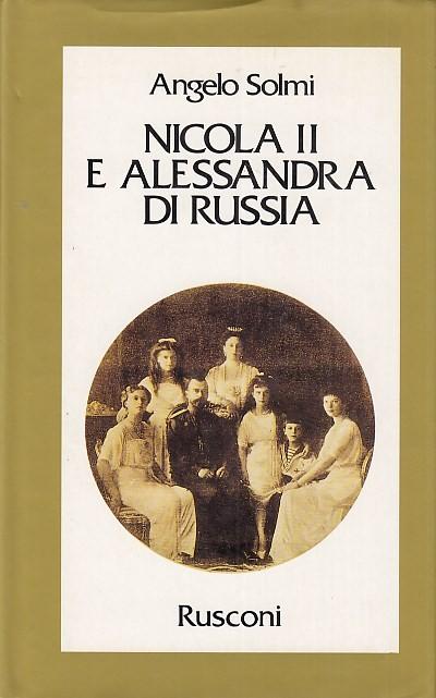Nicola ii e alessandra di russia - Solmi Angelo