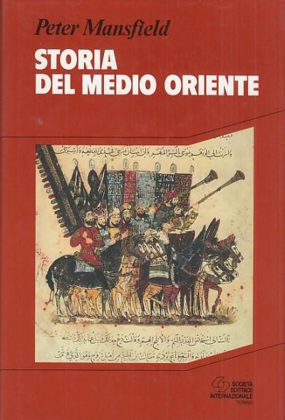 Storia del medio oriente - Mansfield Peter