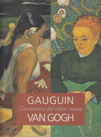 Gauguin van gogh: l'avventura del colore nuovo. - Goldin Marco (a Cura Di)