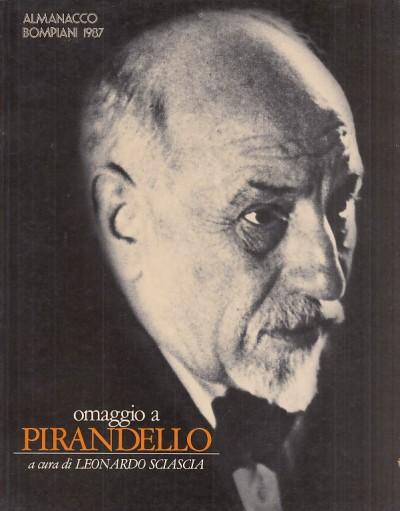 Omaggio a pirandello. almanacco bompiani 1987 - Sciascia Leonardo (a Cura Di)