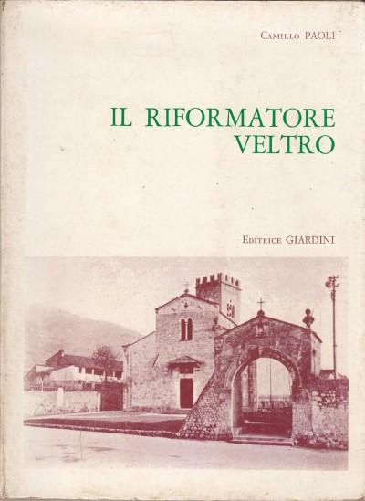 Il riformatore veltro. gioachinismo e francescanesimo nell'allegoria fondamentale della divina commedia - Paoli Camillo