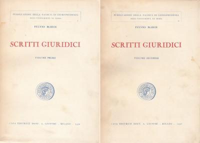 Scritti giuridici volume primo volume secondo - Maroi Fulvio