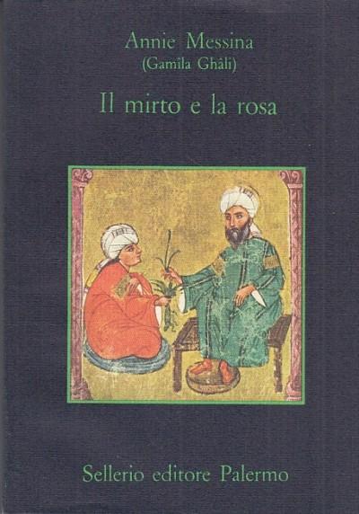 Il mirto e la rosa - Messina Annie (gamila Ghali)