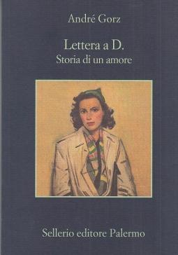Lettera a D. Storia di un amore