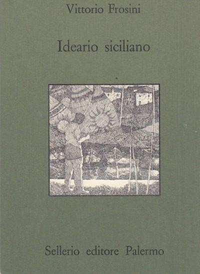 Ideario siciliano - Frosini Vittorio