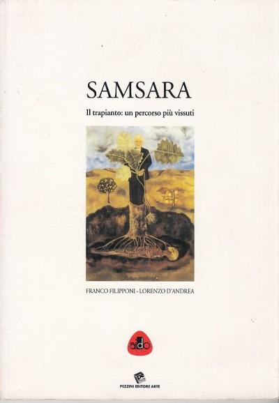 Samsara il trapianto: un percorso pi? vissuti - Filipponi Franco - D'andrea Lorenzo