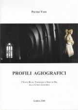 Profili Agiografici. I santi, beati, venerabili e Servi di Dio della Chiesa Eugubina