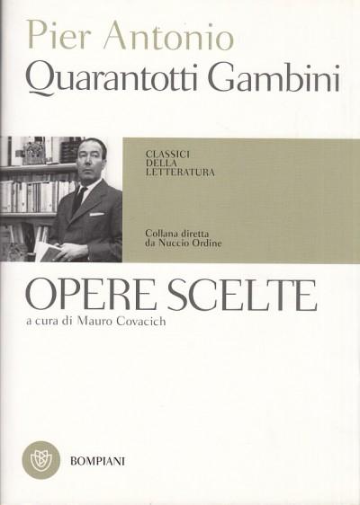 Opere scelte - Quarantotti Gambini Pier Antonio