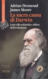 La sacra causa di Darwin. Lotta alla schiavit? e difesa dell'evoluzione