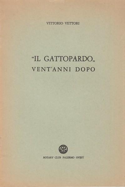 Il gattopardo vent'anni dopo. conversazione tenuta il 6 dicembre 1977 nella sala basile di villa igiea - Vettori Vittorio