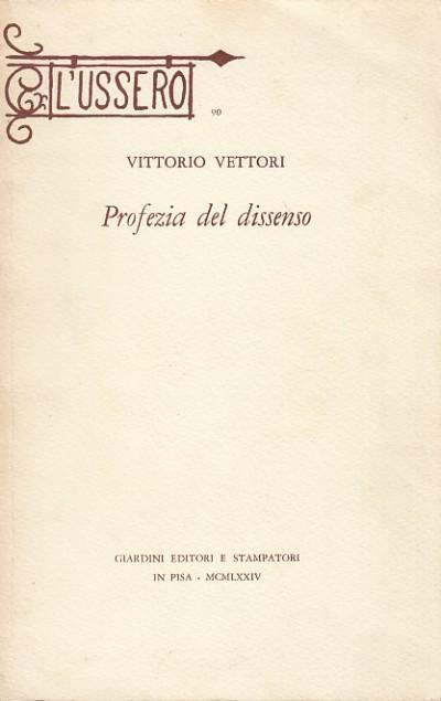 Profezia del dissenso - Vettori Vittorio