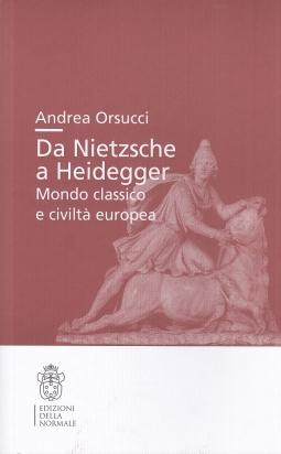 Da Nietzsche a Heidegger Mondo classico e civilt? europea