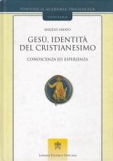 Gesù identità del cristianesimo. Conoscenza ed esperienza