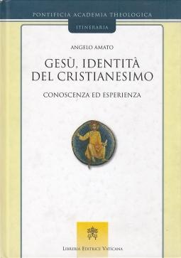 Ges? identit? del cristianesimo. Conoscenza ed esperienza